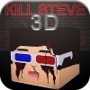 Kill Steve 3D Sortof Development