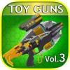 おもちゃの武器シミュレータ VOL 3 ToyGunsForKids